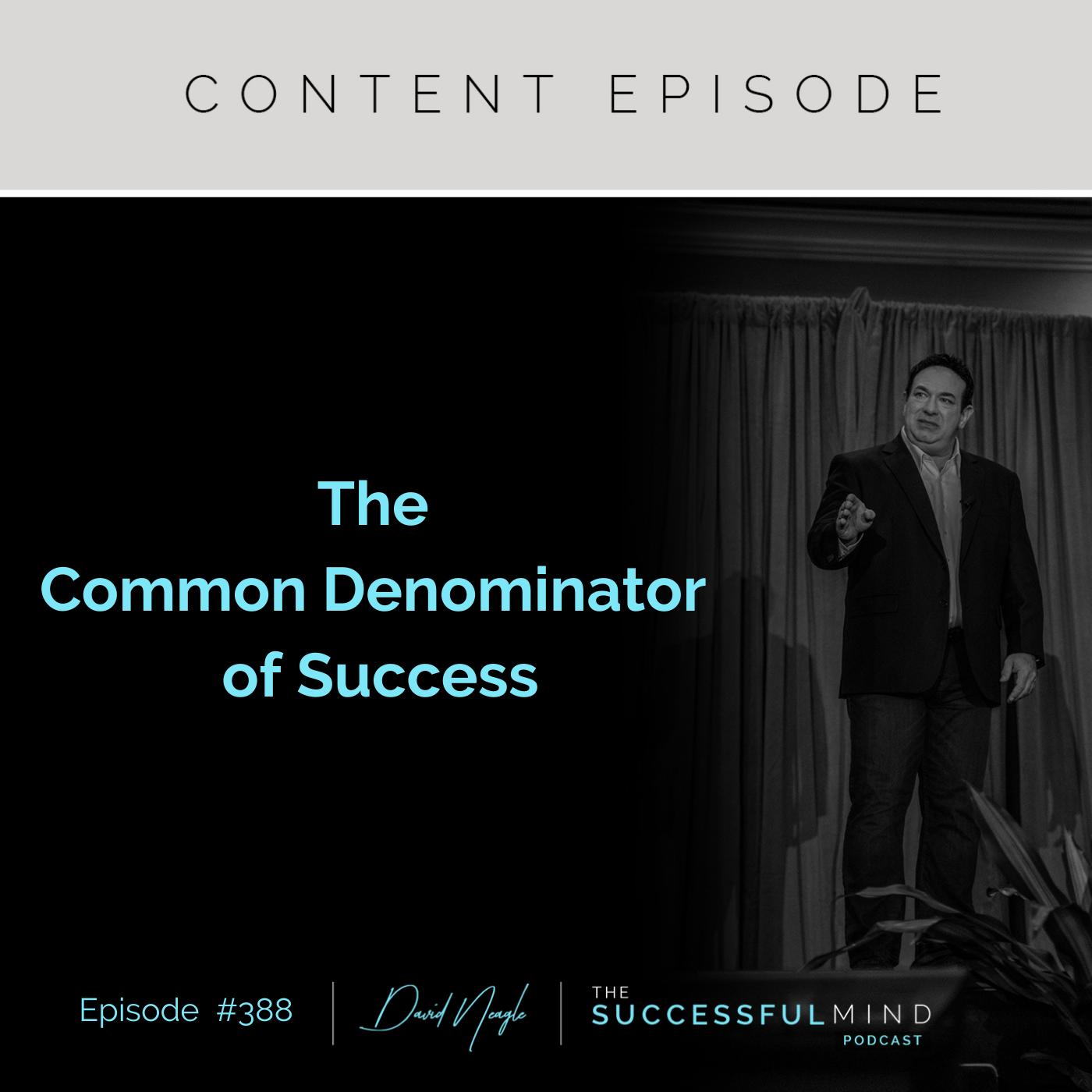 The Successful Mind Podcast – Episode 388 – The Common Denominator of Success
